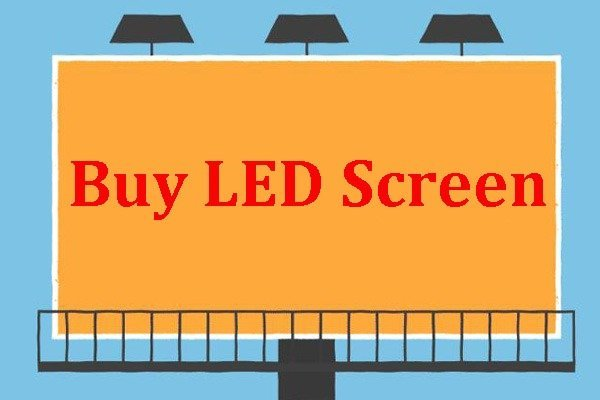 Buy LED Screen - How to Choose an LED Screen with Good Quality?