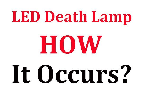 Death Lamp --- How Does it Occur and How to Avoid it?